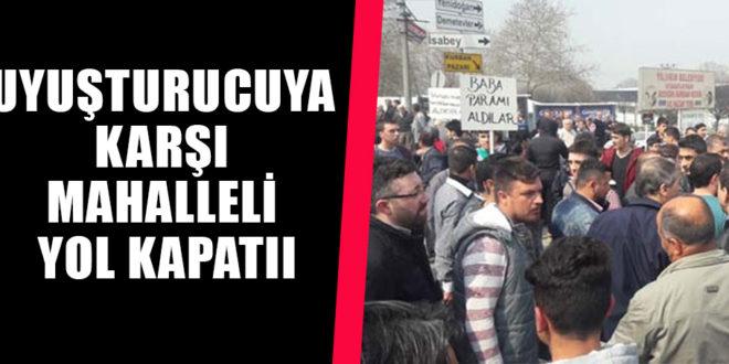 Uyuşturucuya karşı mahalleli Ankara Yolu'nu kapattı