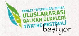 Bursa Uluslararası Balkan Ülkeleri Tiyatro Festivali başlıyor